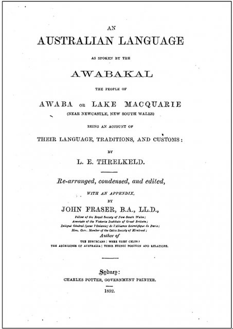 An Australian Language spoken by Awabakal, Threlkeld 1850 edited by John Fraser 1892. Title Page. Univ of Newcastle.